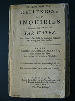 Philosophical Reflexions and Inquiries Concerning the Virtues of Tar Water, and Divers Other Subj...