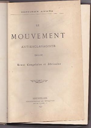 Le Mouvement Antiesclavagiste Belge - Revue Congolaise et Africaine - 7e Année: COLLECTIF
