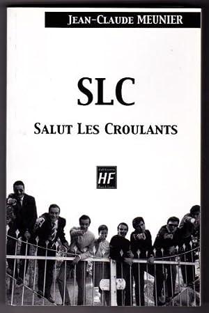 SLC Salut Les Croulants - Jean-Claude Meunier