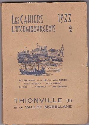 Les Cahiers Luxembourgeois - 1933 - N.2 Thionville et la vallée mosellane ( 2e Partie ): ...