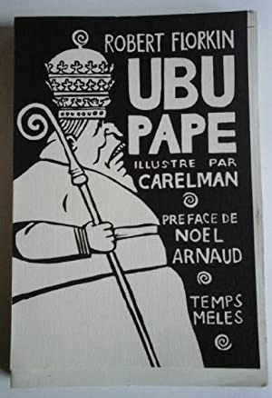 Ubu Pape Pièce en 5 actes de: FLORKIN Robert CARELMAN