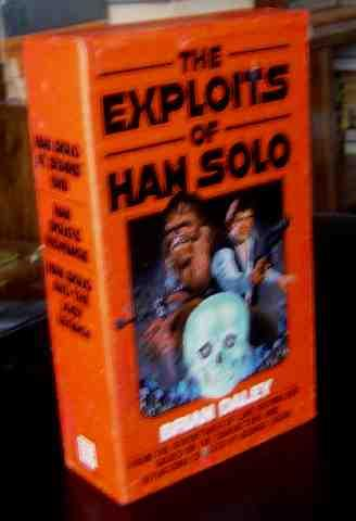 The Exploits of Han Solo: Han Solo and the Lost Legacy; Han Solo's Revenge; Han Solo at Star&#...
