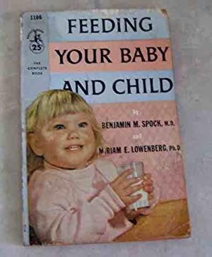 Feeding Your Baby and Child: Benjamin M. Spock,