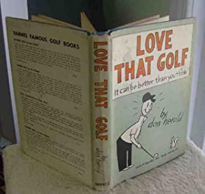 Love That Golf: It Can Be Better Than You Think: Don Herold