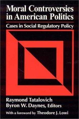 Moral Controversies in American Politics - Daynes, Byron W. (Editor)