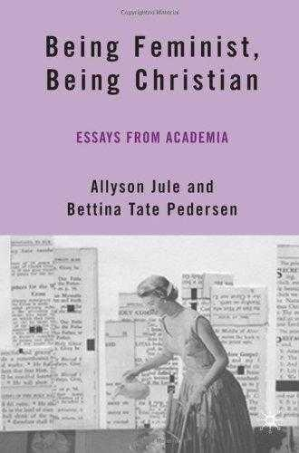being feminist being christian essays from academia by pedersen being feminist being christian essays from academia pedersen bettina tate editor