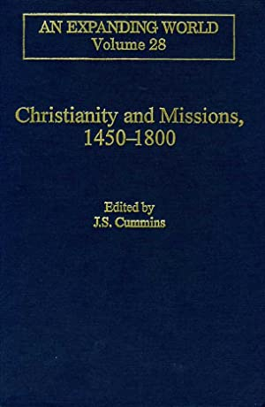 Christianity and Missions, 1450-1800. (Expanding World: The European Impact on World History, 1450-...