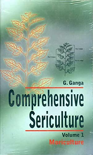 Comprehensive Sericulture Vol. 1 : Moriculture: Ganga, G.