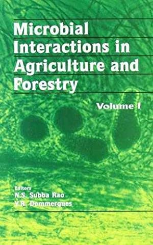 Microbial Interactions in Agriculture and Forestry: Vol.: Subbarao, Editor) N.S.