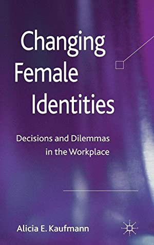 Changing Female Identities: Decisions and Dilemmas in: Kaufmann, Professor Alicia