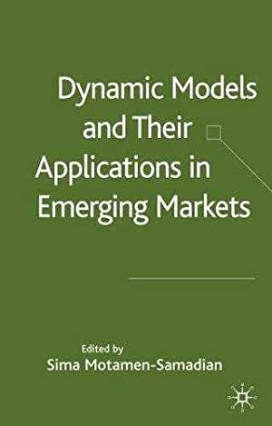 Dynamic Models and their Applications in Emerging: Motamen-Samadian, Sima