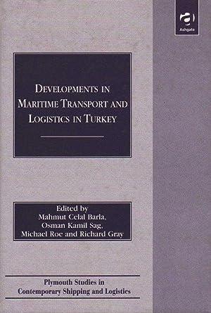Developments in Maritime Transport and Logistics in: Barla, Mahmut Celal