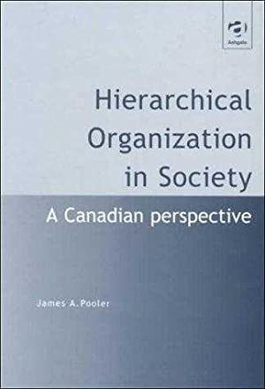 Hierarchical Organization in Society (Human Geography): Pooler, James A.