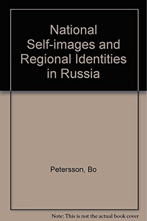 National Self-images and Regional Identities in Russia: Petersson, Bo