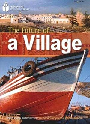 Footprint Reading Library - The Future of a Village (Book w/out DVD) [Paperba.: Geographic/...