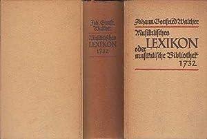 Musikalisches Lexikon oder musikalische Bibliothek 1732. Faksimile-Nachdruck: Walther, Johann Gottfried