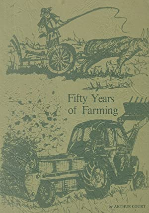 Fifty Years of Farming: Court Arthur