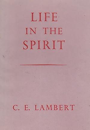 Life in the Spirit: Lambert C E