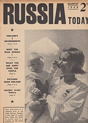 Russia Today, March 1940. [Magazine articles, Finland's 2 Governments, Must The War Spread, ...