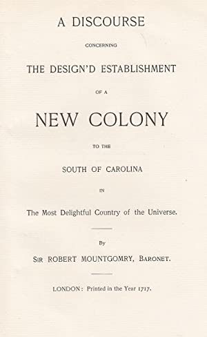 A Discourse concerning the Design'd Establishment of a New Colony. An original article from the A...