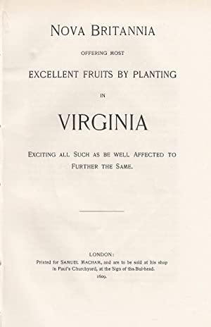 Nova Britannia offering most Excellent Fruits by Planting in Virginia, exciting all such as be we...