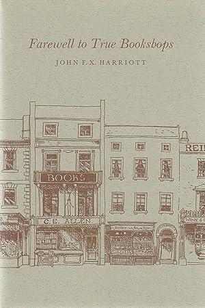 Farewell to True Bookshops. With an introduction: Harriott, John F.X.