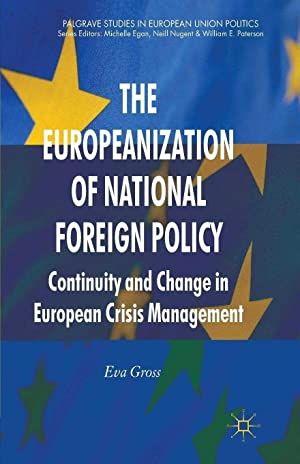 The Europeanization of National Foreign Policy: Continuity: Gross, Dr Eva