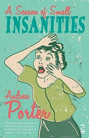 A Season of Small Insanities (Salt Modern: Porter, Andrea