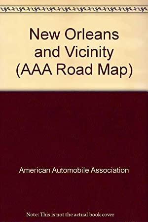 New Orleans and Vicinity (AAA Road Map): Association, American Automobile
