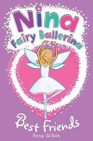 Nina Fairy Ballerina: Best Friends: Wilson, Anna
