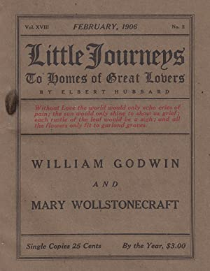 William Godwin and Mary Wollstonecraft. Little Journeys to Homes of Great Lovers.