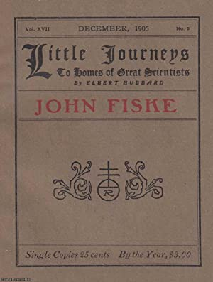 John Fiske. Little Journeys to Homes of Great Scientists.
