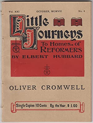 Oliver Cromwell. Little Journeys to Homes of Reformers.