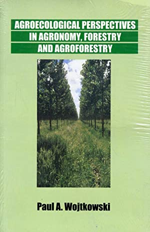 Agroecological Perspectives in Agronomy, Forestry, and Agroforestry: Wojtkowski, Paul A.