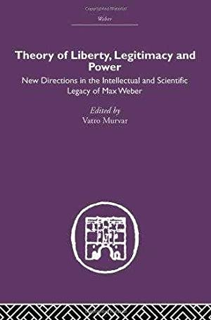 Theory of Liberty, Legitimacy and Power: New: Murvar, Vatro