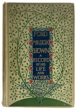 Ford Madox Brown. A Record of His: Brown, Ford Madox