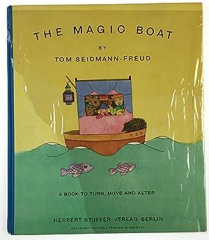Seidmann-Freud, Tom] The Magic Boat; A Book: Seidmann-Freud, Tom