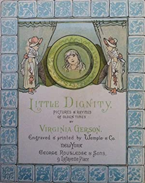 [Gerson, Virginia] Little Dignity; Pictures & Rhymes of Olden Times