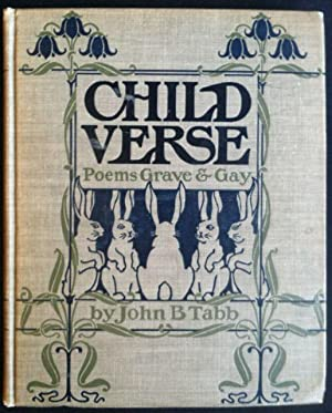 [Tabb, John B.] Child Verse, Poems Grave and Gay
