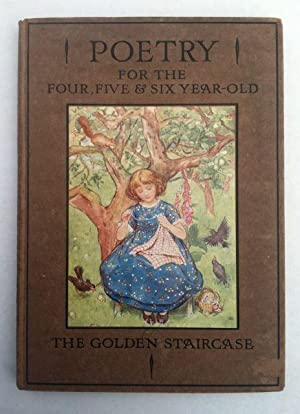 [Spooner, M. Dibdin Illus] The Golden Staircase; Poetry for the Four, Five and Six Year Old