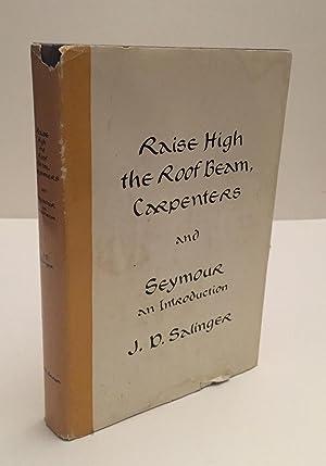 Raise High The Roof Beam, Carpenters and: Salinger, J.D.
