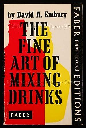The fine art of mixing drinks.: Embury, David A.: