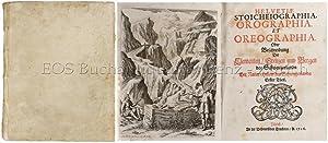 Helvetiae stoicheiographia. Orographia et oreographia. - Oder: Scheuchzer, Johann Jakob: