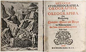 Helvetiae stoicheiographia. Orographia. Et oreographia. Oder Beschreibung: Scheuchzer, Johann Jakob: