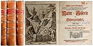 Natur-Historie des Schweizerlandes, Erster (- Dritter Theil).: Scheuchzer, Johann Jakob: