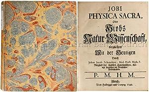 Jobi Physica Sacra, Oder Hiobs Natur-Wissenschaft vergliechen: Scheuchzer, Johann Jakob: