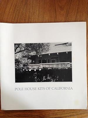 Pole house kits of California: Pole house kits of California; Gordon Steen; Bill Carter