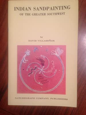 Indian Sandpainting of the Greater Southwest: Excerpts: Villasenor, David V.