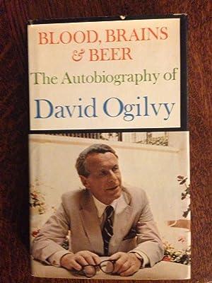 Blood, Brains & Beer: The Autobiography of David Ogilvy: Ogilvy, David