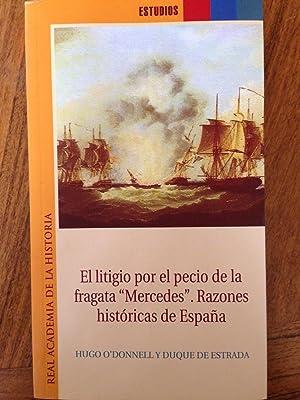 """El litigio por el pecio de la fragata """"Mercedes"""": razones historicas de España: ..."""